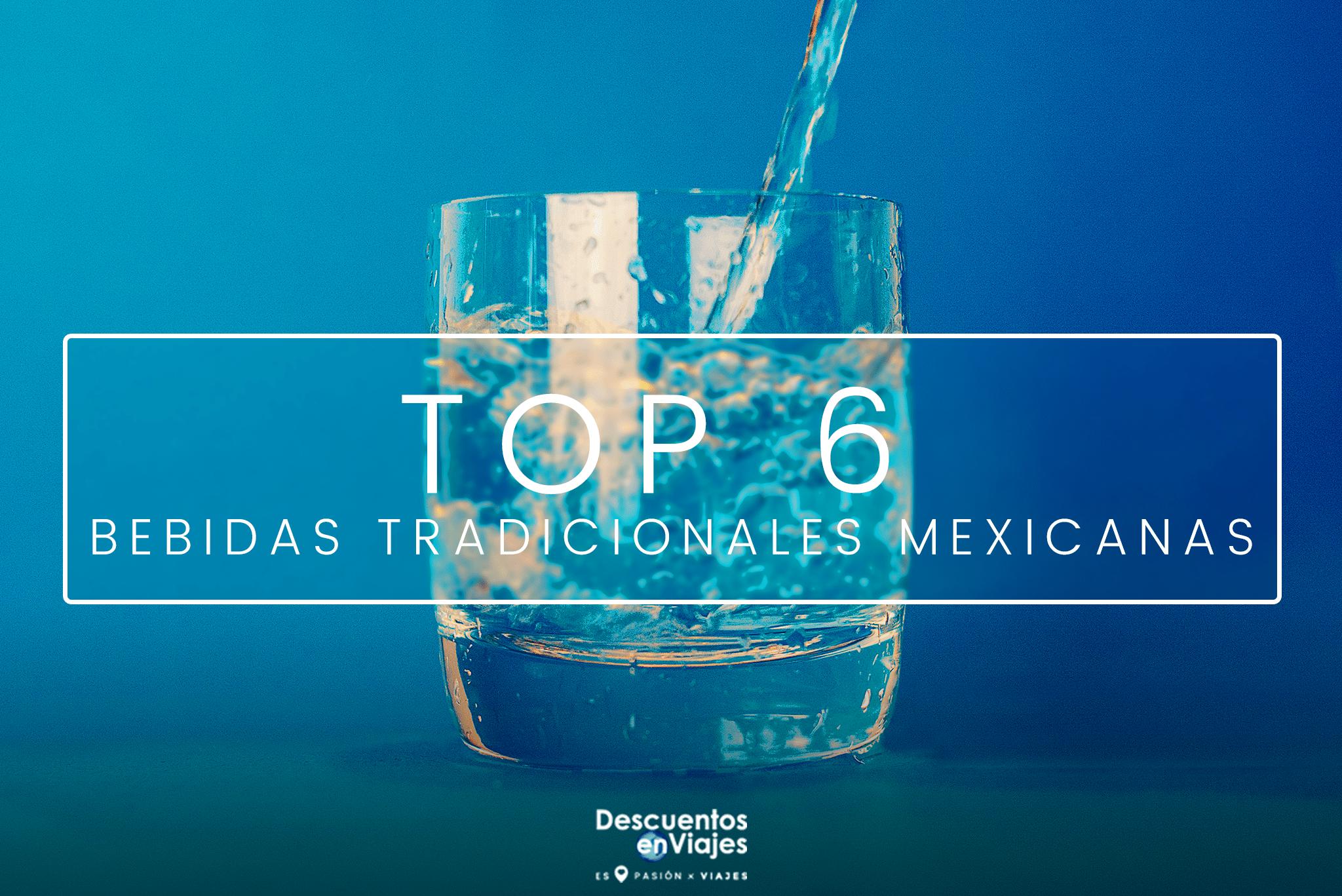 bebidas tradicionales mexicanas descuentos viajes