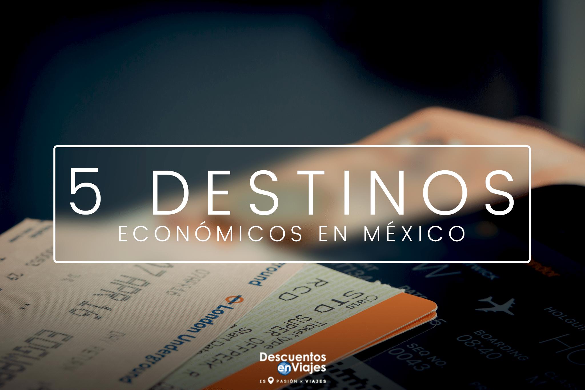destinos economicos mexico descuentos viajes